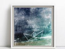 let´s sail away, Print / Poster 30x30cm