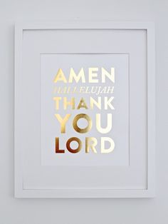 Amen, Hallelujah, Thank You Lord Print // Gold Foil