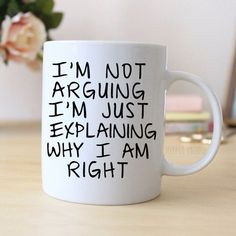 """Funny Coffee Mug says """"I'm not arguing I'm just explaining why I am right"""". Makes great gift for the coffee drinker. ❤ ABOUT JOYFUL MOOSE MUGS ❤ - 11 oz Ceramic Coffee Mugs - dishwasher and microwave"""