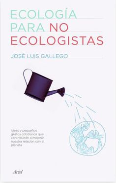 Ecología para no ecologistas  José Luis Gallego