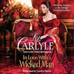 """Liz Carlyle's #Historical #Regency #Romance """"In Love With A Wicked Man"""" is now out in audiobook form. Sample the audio here: http://amblingbooks.com/books/view/in_love_with_a_wicked_man"""