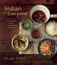 Indian for Everyone: The Home Cook's Guide to Traditional Favorites                                                                                                                                                     More