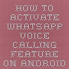 How to Activate WhatsApp Voice Calling Feature on Android