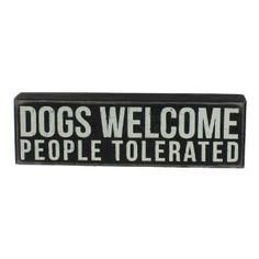 """""""Dogs Welcome""""... Hanging or Standing Décor Wood Box Sign for the Home Bar - Office - Desk, Wall or Tabletop Display. 10"""" x 3""""."""