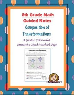 This is an 8th Grade Common Core guided, color-coded notebook page for the Interactive Math Notebook on the concept of Composition of Transformations.