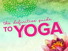 The Definitive Guide to Yoga