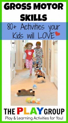 a huge collection of indoor and outdoor gross motor skills activities kids will LOVE