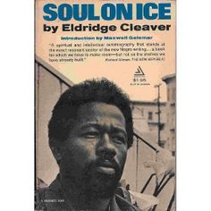 Soul On Ice is a memoir and collection of essays by Eldridge Cleaver. Originally written in Folsom State Prison in 1965, and published three years later in 1968, it is Cleaver's best known writing and remains a seminal work in African-American literature.