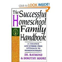 The Successful Homeschool Family Handbook by Dr. Raymond & Dorothy Moore