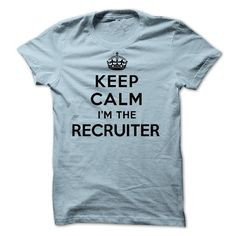 keep calm i am the Recruiter T-Shirt Hoodie Sweatshirts aeo. Check price ==► http://graphictshirts.xyz/?p=40368