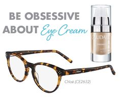 Be Obsessive About Eye Cream: Lenses can magnify the delicate skin around your eyes, so hydration is a must! If you are up for a splurge, look no further than Caudalie Premier Cru eye cream. Dab your index finger along your eyes' contours morning and night, or anytime throughout the day when you feel like that area could use a little extra love. Trust me, with some moisturizing, your eyes will appear flawless, especially under these tortoise Chloé frames with a quintessential keyhole bridge.