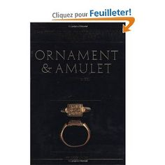 Ornament and Amulet: Rings of the Islamic Lands:- Marian Wenzel