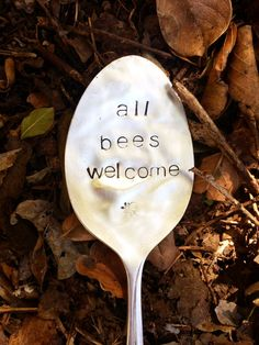 All Bees Welcome  Stamped Garden Marker  by SweetThymeDesign $12  All Bees Welcome - Stamped Garden Marker - Garden Decor - Holiday Gift - Unique Gifts - Gardener Gift - Christmas Gift Idea - Stamped Spoon