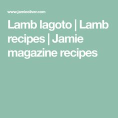 Lamb lagoto | Lamb recipes | Jamie magazine recipes