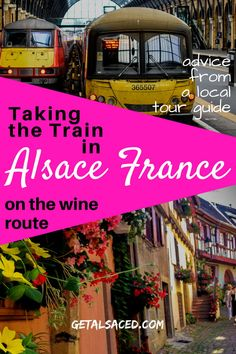 Thinking about a vacation in Alsace in France? Which places to visit are there on the Alsace wine route and can you take the train? Get all your advice from a local tour guide in this beautiful wine region in France. Top Europe Destinations, Travel Europe Cheap, Travel Through Europe, Europe Travel Guide, France Travel, Traveling Tips, European Destination, European Travel, France Photography