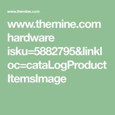 www.themine.com hardware isku=5882795&linkloc=cataLogProductItemsImage