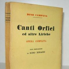 CAMPANA DINO. Canti Orfici ed altre Liriche. Opera completa con Prefazione di Bino Binazzi. Firenze, Vallecchi, 1928  [www.libriantichionline.com]