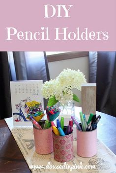 Repurpose old cans into these cute pencil holders! Get ready for back to school with this fun and easy DIY! www.dousedinpink.com