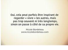 Citations de Nicole | Nicole Bordeleau Oui, Inspirer, Quotes, Inspiration, Meditation, Positive Thoughts, Good Habits, Philosophy, Quotations
