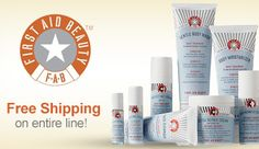 First Aid Beauty Products- Great for sensitive skin.