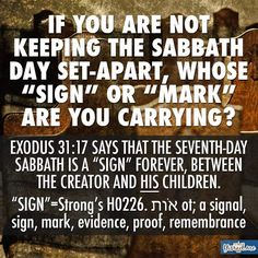 I will bare your mark - your sign. All generations, Messianic. For you are Adonai Sabbath Rest, Happy Sabbath, Sabbath Day, Saturday Sabbath, Bible Scriptures, Bible Quotes, Salvation Scriptures, Prayer Quotes, Faith Quotes