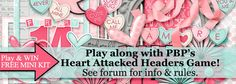 Get a FREE MINI when you complete our Heart Attacked Headers Game at PBP. Head to the forum to see how!