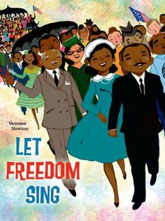 """Let Freedom Sing Traditional Words and Tune Text by Vanessa Newton Illustrated by Vanessa Newton (This special and joyously illustratedbook, with text about heroes of the civil rights movement and a page of information and lyrics for songsthat lifted thespirits of those facing the challenges of that time,contains the lyrics for """"This Little Light of Mine."""")"""