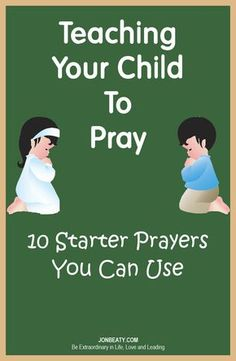 Teaching Your Child to Pray: 10 Starter Prayers You Can Use