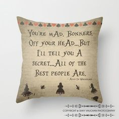 """Alice In Wonderland, """"You're Mad. Bonkers"""" Throw Pillow Cover, Alice in Wonderland Quote Decorative Pillow, Typography, Home Decor, Gift on Etsy, $38.00"""
