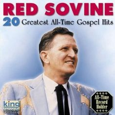 20 Greatest All Time Gospel Hits: Red Sovine