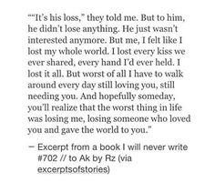 Sad Love Quotes : QUOTATION – Image : Quotes Of the day – Life Quote Excerpt from a book i will never write. Sharing is Caring Sad Love Quotes, True Quotes, Quotes To Live By, Qoutes, Get Over Him Quotes, I Miss Him Quotes, Just In Case, Just For You, Lema