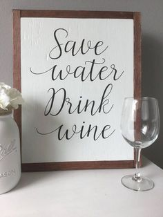 let's do it! Save water drink wine wood sign #ad #wine