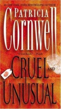 Cruel ad Unusual~ Kay Scarpetta Series ~Book 4~