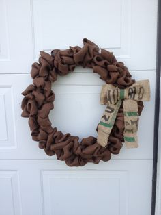 I made this wreath from brown burlap and the bow was a coffee sack I bought on eBay that I made into a bow. It's super cute!