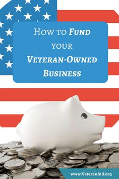 Funding Your Veteran-Owned Business