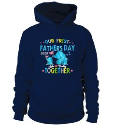 OUR FIRST FATHER'S DAY 2020 TOGETHER (Hoodie Unisex - Navy) #ems #photography #products father gifts, father sons, absent father, christmas decorations, thanksgiving games for family fun, diy christmas decorations