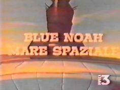 Blue Noah mare spaziale - videosigla opening storica