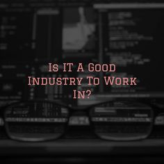 Is IT A Good Industry To Work In? Find it out here! (http://ift.tt/2z1PSzA) #business #entrepreneur #entrepreneurship #startups #leadership #e-business #ebusiness #e-learning #elearning #learning #development #growth #productivity #sales #work #hustle #st