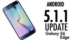 It is reported that the Android 5.1.1 Lollipop update has been formally available for the users of Samsung Galaxy S6 Edge and Galaxy S6 under Verizon...