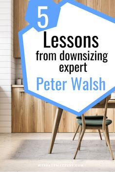 "Organize and Downsize with Peter Walsh following his decluttering book ""Let it Go"" 