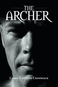 Buy The Archer by Carol Cottone Choomack and Read this Book on Kobo's Free Apps. Discover Kobo's Vast Collection of Ebooks and Audiobooks Today - Over 4 Million Titles! The Archer, Library Images, Like Crazy, His Travel, Book Quotes, Mystic, Writer, Author, Reading