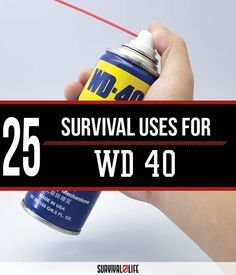 25 Survival Uses for WD-40 | Do It Yourself Survival Tools For Emergency Preparedness By Survival Life at http://survivallife.com/2016/01/11/25-survival-uses-for-wd-40/