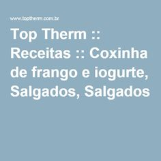 Top Therm :: Receitas :: Coxinha de frango e iogurte, Salgados, Salgados