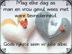 Huwelik Birthday Prayer, Birthday Wishes, Birthday Cards, Happy Birthday, Happy Wedding Anniversary Quotes, Wedding Wishes, Gifts For Campers, Camping Gifts, Afrikaanse Quotes
