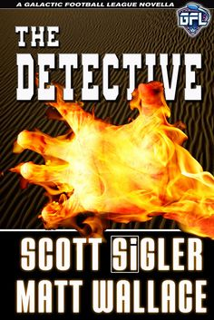 The cover for the GFL novella THE DETECTIVE, by Scott Sigler and Matt Wallace. No, it's not the Human Torch, it's a bit more severe than that. This book tells the story of Frederico Esteban Guissepe Gonzaga's search for the family of Quentin Barnes. Expect it in the Kindle store, on Nook, and at scottsigler.com/store in October, 2012.