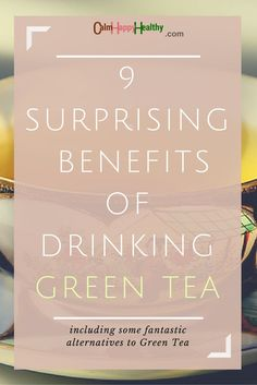 Benefits of green tea   Some of the more surprising advantages of drinking tea everyday and in particular the benefits of green tea #greentea #tea #herbaltea