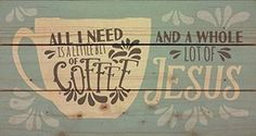 Take a look at this 'Coffee & Jesus' Wall Art today! Picture Boards, Picture On Wood, Coffee Room, Coffee Cup, Pallet Wall Art, Laundry Signs, Jesus Art, Inspirational Wall Art, Inspiring Art