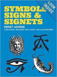 Symbols, Signs and Signets (Dover Pictorial Archive): Ernst Lehner: 9780486222417: Amazon.com: Books