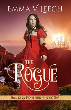 The Rogue (Rogues and Gentlemen Book 1) by [Leech, Emma V]