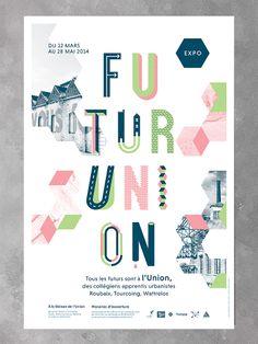 """Poster EXPO """"FUTURUNION"""" à la Maison de l'Union, Tourcoing. www.studiocorpus.com"""